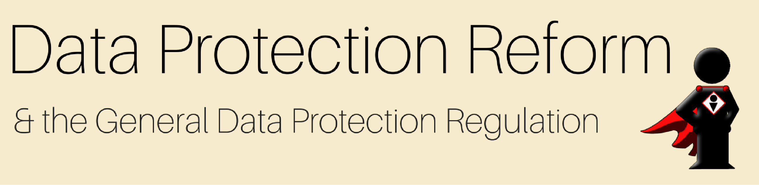 Data Protection Reform and GDPR